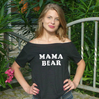 Mama Bear tshirt off the shoulder top gift for new mother mom life graphic tee shirt