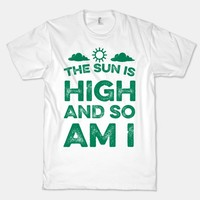 The Sun Is High and So Am I