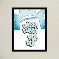Rick and Morty Inspired Handlettered Typographic Quote | Wubba Lubba Dub Dub | Gifts for Geeks | Adult Swim Print | Wall Office Decor