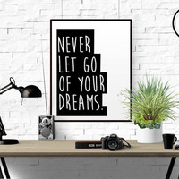 """PRINTABLE QUOTE """"Never Let Go Of Your Dreams"""" Inspirational Quote Motivational Typography Art Print Black and White Scandinavian Art Print"""