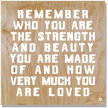Remember Who You Are by Artist Lisa Weedn Wood Sign