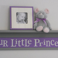 """Purple Gray Decor, Baby Girl Nursery Shelves - OUR LITTLE PRINCESS - Sign Painted in Lilac on 30"""" Gray Shelf"""