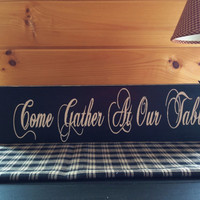Come Gather At Our Table Primitive Sign, Rustic Country Home Decor, Kitchen Decor