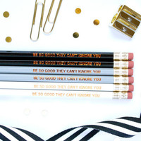 Be So Good They Can't Ignore You Pencil Set