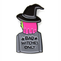 Bad Witches Only Pin
