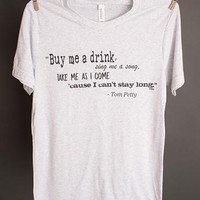 "Gina ""Buy Me A Drink"" White Fleck Tee"