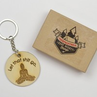 Let that shit go. Engraved Wooden Key Chain