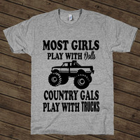 Country Gals Play with Trucks - Southern, Pick Up Trucks, Shirts, Red Neck, Clothing, American Apparel