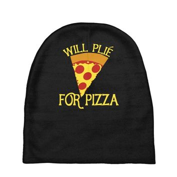 will plie for pizza Baby Beanies