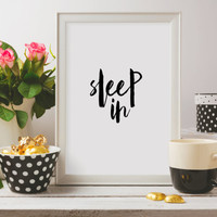 """Black and white art Home decor Bedroom art """"Sleep In"""" Inspirational poster Typograpy quote Wall artwork Relax quote Instant download"""