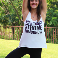 Sore Today, Strong Tomorrow Tank {White}