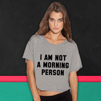 I am not a morning person boxy tee