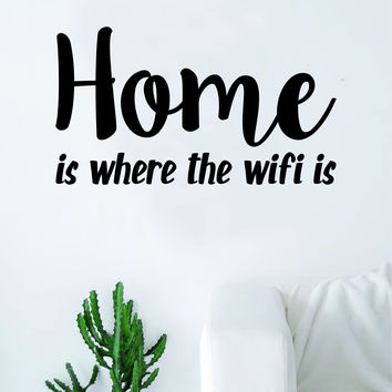 Home is Where the WiFi Is Quote Decal Sticker Wall Vinyl Art Decor Home House Family Funny Cute Nerd Geek