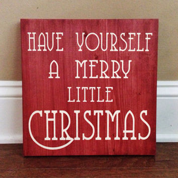 Have Yourself A Merry Little Christmas Custom Wood Sign, Custom Christmas Sign, Stained and Hand Painted, Christmas decor