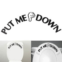 1X Put Me Down Toilet Bathroom Decal Funny Sticker PVC Wall Potty Training