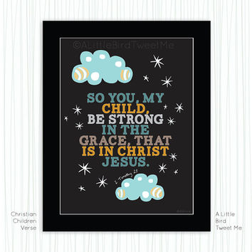 Christian Children Print. Clouds Illustration. 2 Timothy 2:1. Typography Artwork.  Digital Print at Home 8.5 x 11