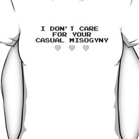 i don't care for your casual misogyny Women's T-Shirt