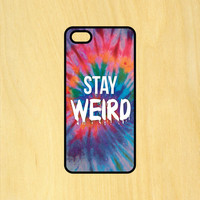 Stay Weird V2 Tie Dye Phone Case iPhone 4 / 4s / 5 / 5s / 5c /6 / 6s /6+ Apple Samsung Galaxy S3 / S4 / S5 / S6