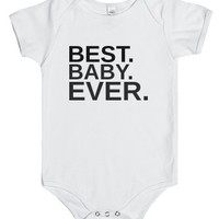 Best Baby Ever-Unisex White Baby Onesuit 00
