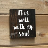 "It is well with my soul wall art - wood 6""x6"",inspirational, positive, hymn quote, handpainted, spiritual art, religious, rustic decor,"