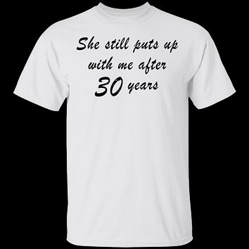 She Still Puts Up With Me After 30 Years T-Shirt