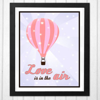 Hot Air Balloon Love is in the air quote with little glowing white hearts Printable home decor poster INSTANT DOWNLOAD