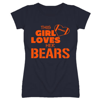 Lady's This Girl Loves Her Bears Football T-Shirt