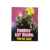 Zombies eat Brains, You're Safe Vintage Tin Poster