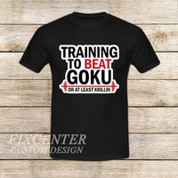 Training to Beat Goku or Krillin on T shirt