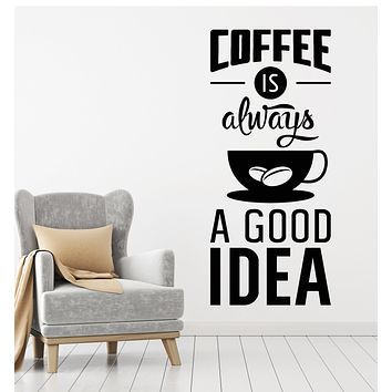Vinyl Wall Decal Drink Coffee Good Idea Cup Phrase House Kitchen Cafe Stickers Mural (g2783)