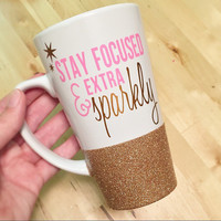 Stay Focused & Extra Sparkly, Personalized Coffee Cup, Fully Customizable, Glitter Mug, Glitter Embellished Mug, Custom Designed Coffee Cup