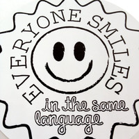 Everyone Smiles in the same language --- vinyl, high quality Black and White sticker decal --- 4 inch circle