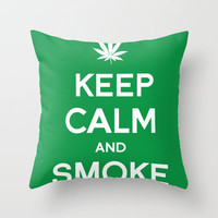Keep Calm and Smoke Weed Throw Pillow by Tombst0ne