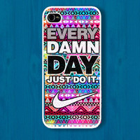 Nike JUST DO IT every damn day : case For Iphone 4,5/Samsung S2,3,4