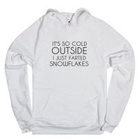 It's So Cold Outside I Just Farted Snowflakes-Unisex White Hoodie