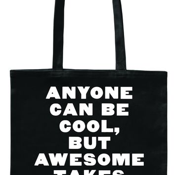 Anyone Can Be Cool And Awesome - Tote Bag