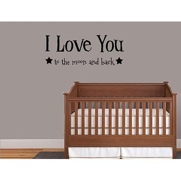 I Love You To The Moon and Back - Inspirational Wall Signs