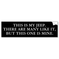 This is my Jeep. Bumper Stickers from Zazzle.com