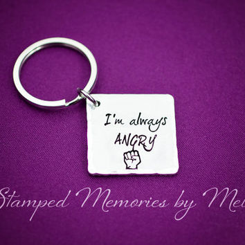I'm Always Angry - Hand Stamped Fangirl Key Chain - The Incredible Hulk - The Avengers Keychain - Movie Quotes - Fandom Gift - Hulk Smash