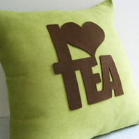 Custom Your Color. I Love Tea Typography Dusty Green Decorative Pillow Cover Pillow Case.New Home Gift Home Decor