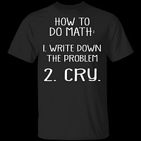 How To Do Math T-Shirt