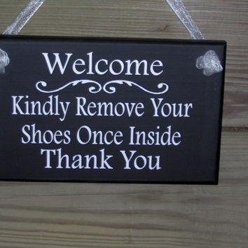 Welcome Kindly Remove Shoes Once Inside Thank You Wood Sign Vinyl Home Decoration Porch Sign Take Off Shoes No Shoes Socks Entry Sign Door