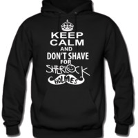 keep calm and don't shave for Sherlock Holmes Hoodie