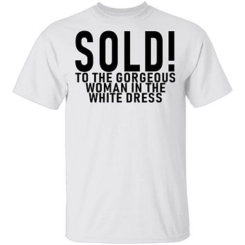 Sold! To The Gorgeous Woman In the White Dress T-Shirt