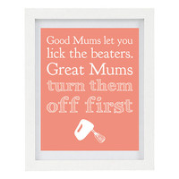 Good Mums Let You Lick The Beater, Mothers Day, Typography Print, Humorous Print, Kitchen Art, Kitchen Print, Mom, 8 x 10 Print