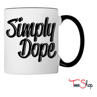 Simply Dope Coffee & Tea Mug