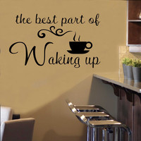 Best Part Waking Up | Kitchen Decal | Vinyl Wall Lettering