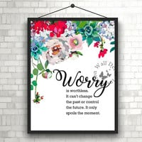 Worry is worthless | Inspiration Motivation | Home Decor Print | Printable Quote | Typography | Office Decor Printable