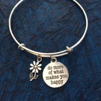 Do More of What Makes You Happy Word Quote on Expandable Adjustable Wire Bangle Bracelet Inspirational Gift