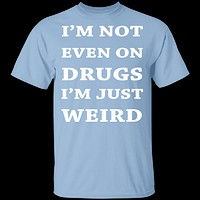 Not On Drugs T-Shirt